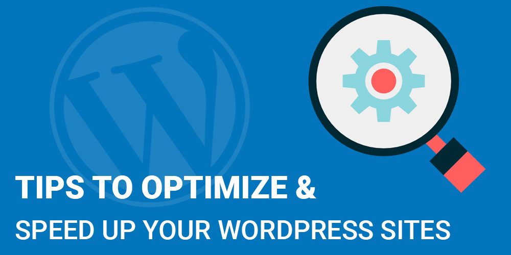 Optimize And Speed Up WordPress Sites