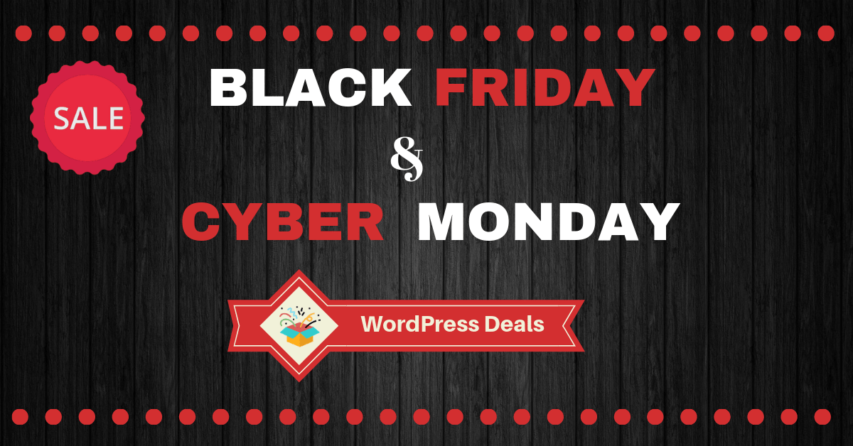 Best WordPress Deals for Black Friday and Cyber Monday 2018 - Submit Your Deals Here!