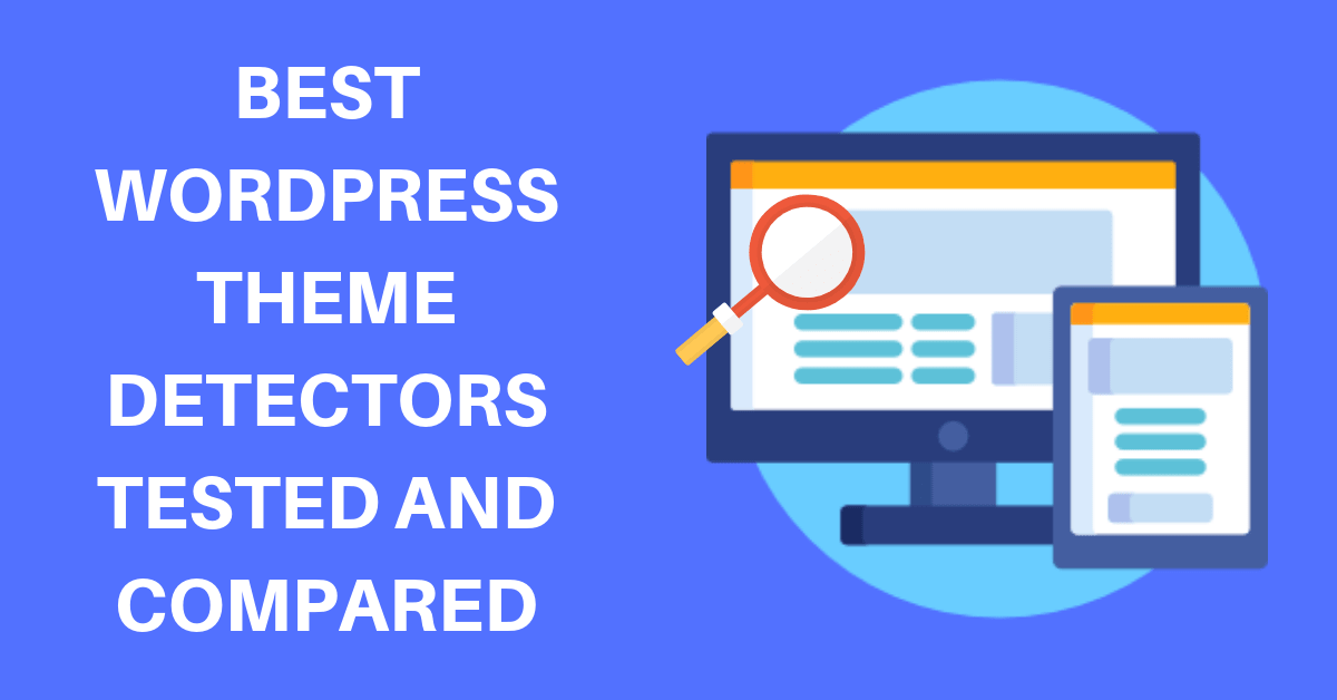 Best WordPress themes detectors tools tested and compared