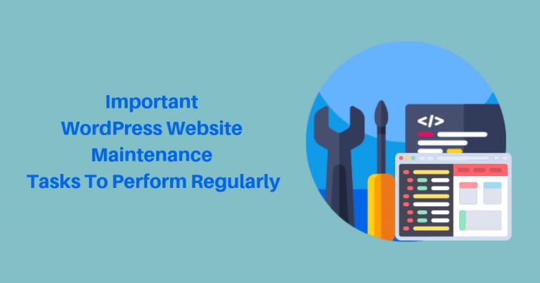 Important WordPress Website Maintenance Tasks To Perform Regularly