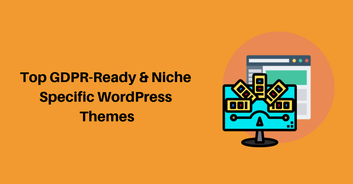 Top GDPR-Ready & Niche Specific WordPress Themes