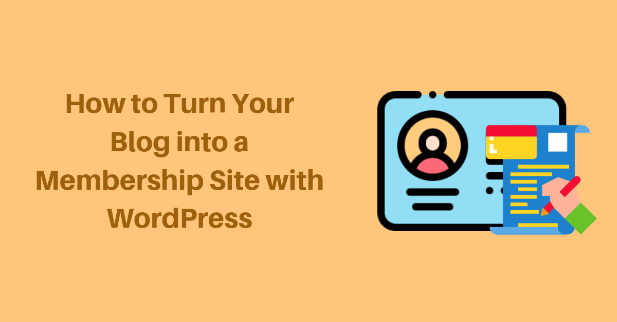 How to Turn Your Blog into a Membership Site with WordPress