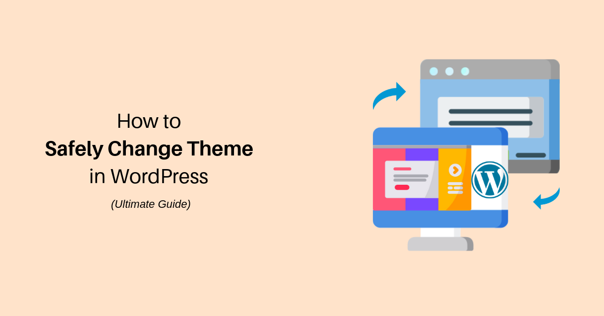 How to Safely Change Theme in WordPress (Ultimate Guide)