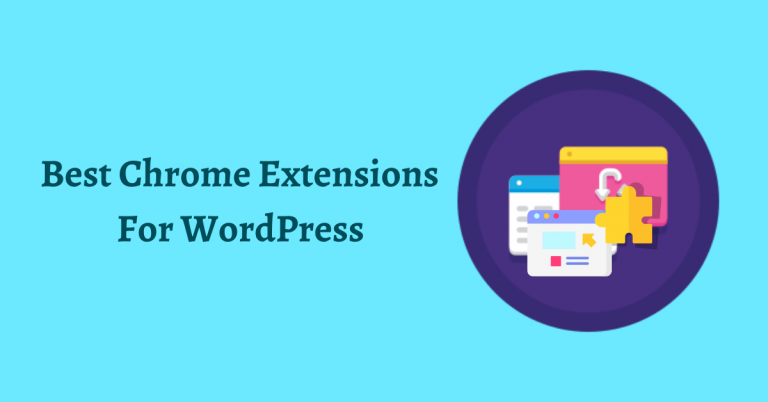 Best Chrome Extensions For WordPress