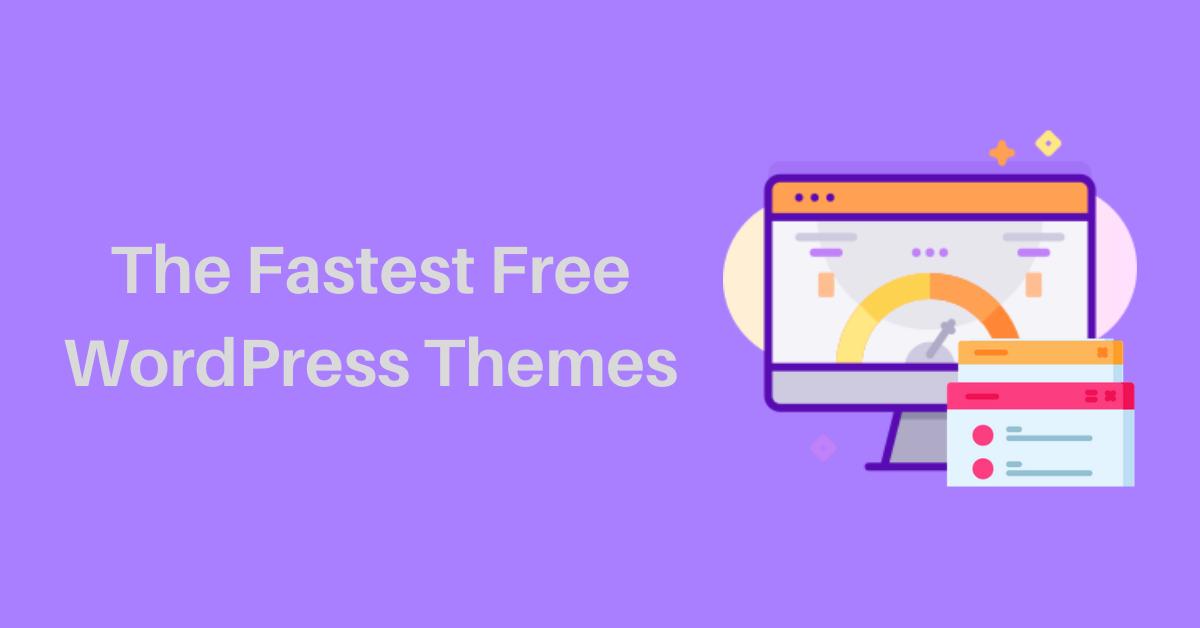 The Fastest WordPress Themes