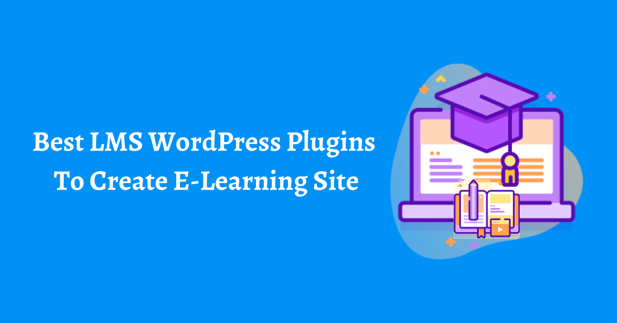 Best LMS WordPress Plugins to Create e-learning Site