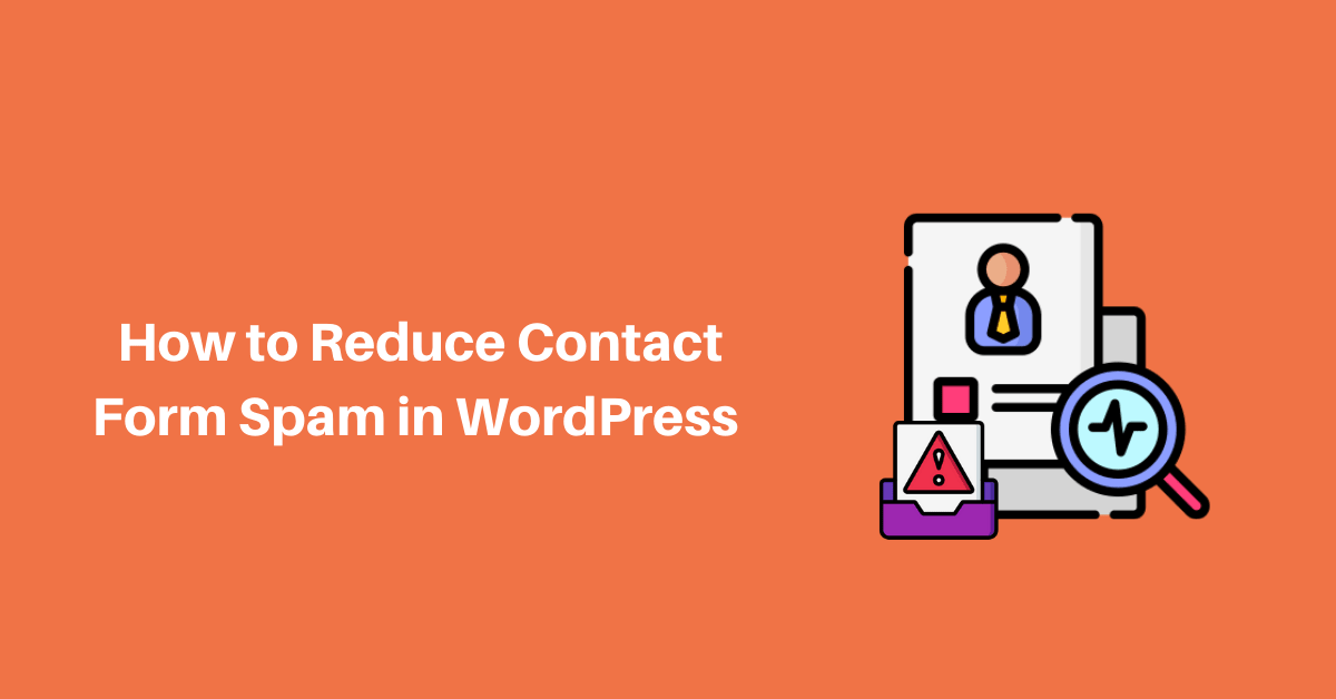 How to Reduce Contact Form Spam in WordPress