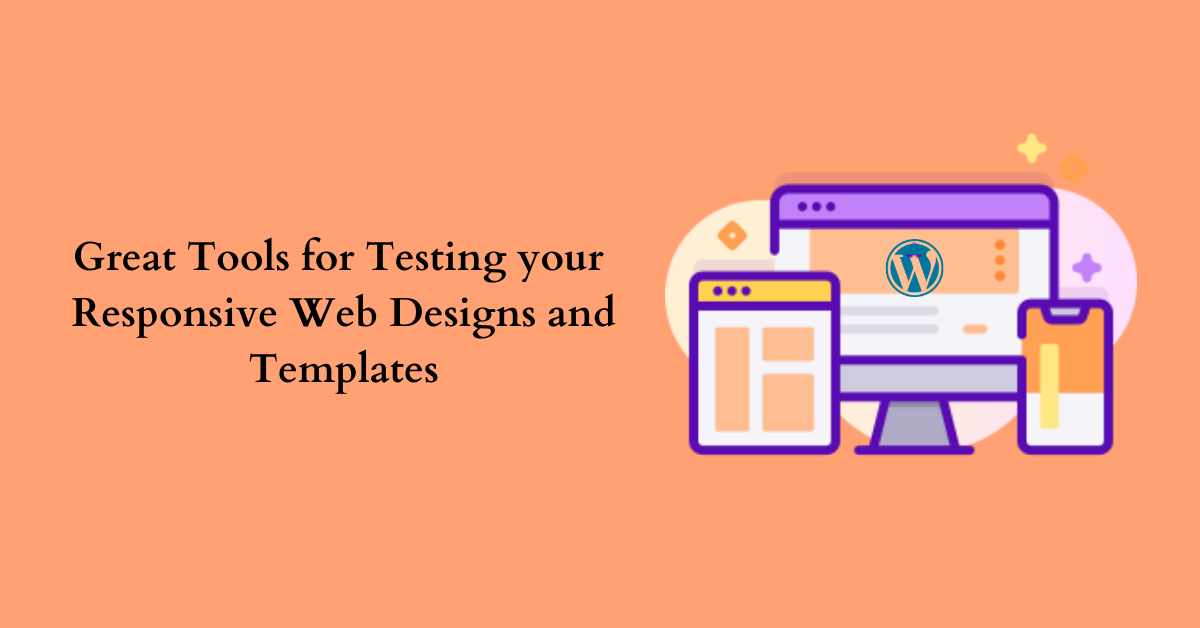 Great Tools for Testing your Responsive Web Designs and Templates