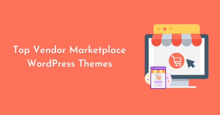 Top Vendor Marketplace WordPress Themes