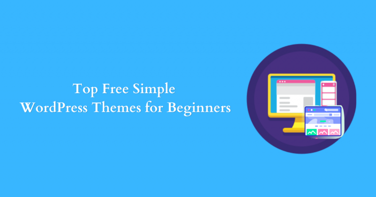 Top Free Simple WordPress Themes for Beginners
