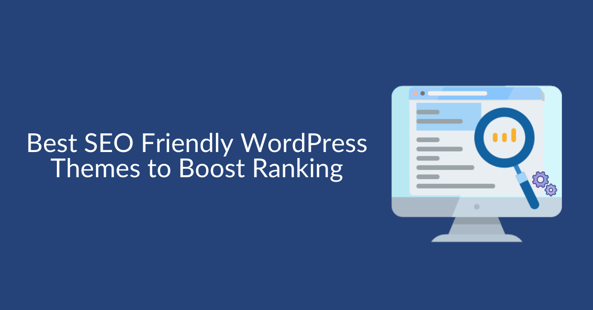 Best SEO Friendly WordPress Themes to Boost Ranking