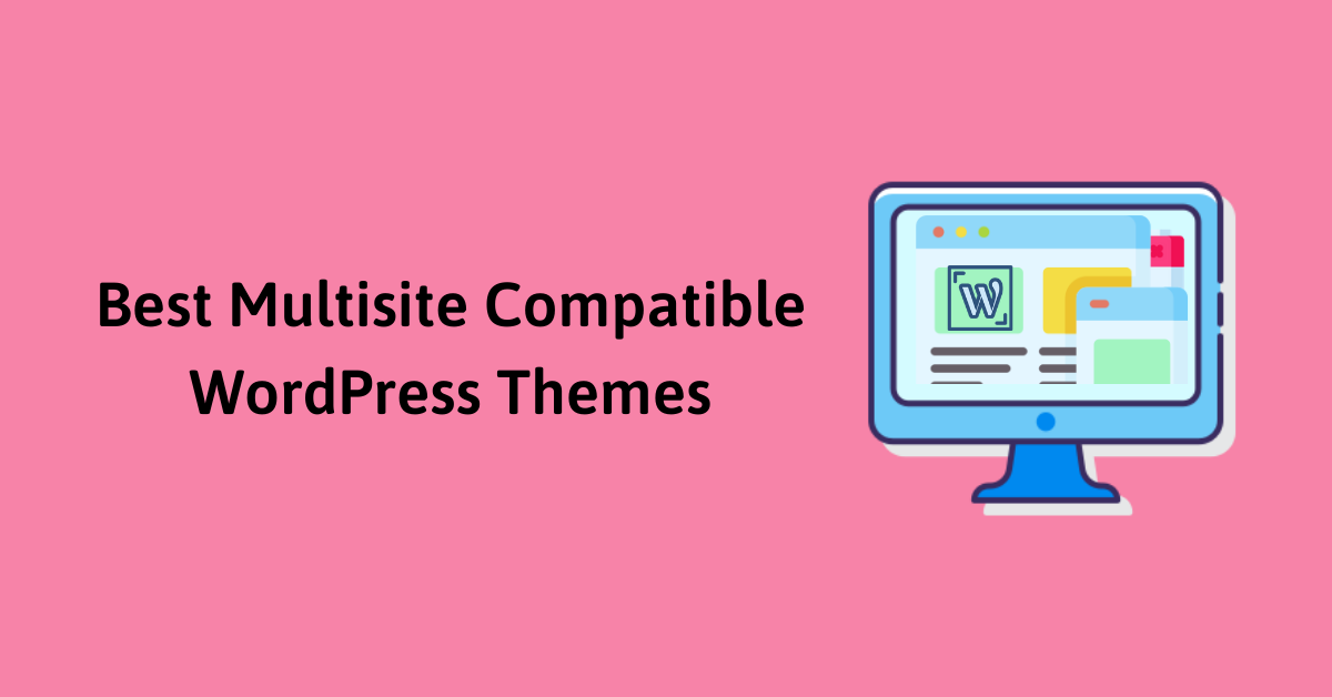Best Multisite Compatible WordPress Themes